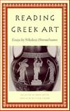 Reading Greek Art : Essays by Nikolaus Himmelmann, Himmelmann, Nikolaus and Meyer, Hugo, 0691058261