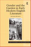 Gender and the Garden in Early Modern English Literature, Munroe, Jennifer, 0754658260