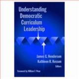 Understanding Democratic Curriculum Leadership, Kesson, Kathleen R., 0807738263