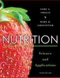 Nutrition : Science and Applications, Smolin, Lori A. and Grosvenor, Mary B., 1118288262