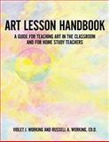 Art Lesson Handbook, Violet Working and Russell Working, 1477288260