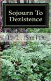 Sojourn to Dezistence, T. Smith, 1494878267