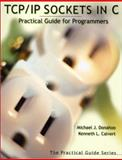 TCP/IP Sockets in C : Practical Guide for Programmers, Donahoo, Michael J. and Calvert, Kenneth L., 1558608265