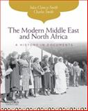 The Modern Middle East and North Africa : A History in Documents, Julia Clancy-Smith, Charles Smith, 0195338278