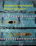 Developmental/Adapted Physical Education : Making Ability Count, Horvat, Michael and Kalakian, Leonard H., 0321678273