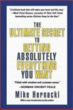 The Ultimate Secret to Getting Absolutely Everything You Want, Mike Hernacki, 0425178277