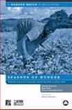 Seasons of Hunger : Fighting Cycles of Starvation among the World's Rural Poor, Devereux, Stephen and Vaitla, Bapu, 074532827X