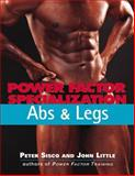 Power Factor Specialization : Abs and Legs, Sisco, Peter and Little, John R., 0809228270