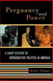 Pregnancy and Power, Rickie Solinger, 0814798276