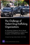 The Challenge of Violent Drug-Trafficking Organizations 9780833058270