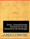 Ornis Internationate Zeitschrift Fur Die Gesammte Ornithologie, R. Blasius and G. V. Hayek, 114061827X