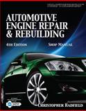 Automotive Engine Repair and Rebuilding, Hadfield, Christopher and Dorries, Elisabeth H., 1435428277