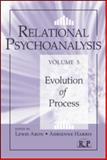 Relational Psychoanalysis : The Evolution of Process, , 0415888271