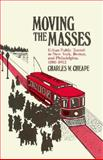 Moving the Masses, Charles W. Cheape, 0674588274