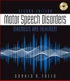 Motor Speech Disorders : Diagnosis and Treatment, Freed, Donald B., 1111138273