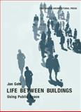 Life Between Buildings : Using Public Space, Gehl, Jan, 1597268275