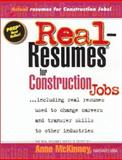 Real-Resumes for Construction Jobs, McKinney, Anne, 1885288271