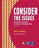 Consider the Issues : Listening and Critical Thinking Skills (Student Book and Audio CD), Numrich and Numrich, Carol, 0132328275
