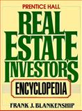 The Prentice Hall Real Estate Investor's Encyclopedia, Blankenship, Frank J., 013713827X
