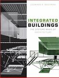 Integrated Buildings : The Systems Basis of Architecture, Bachman, Leonard R., 0471388270
