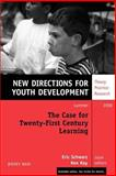 The Case for Twenty-First Century Learning No. 110, Youth Development Staff, 0787988278