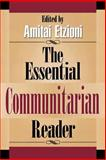 The Essential Communitarian Reader, Amitai Etzioni, 0847688275