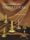 Old Domestic Base-Metal Candlesticks, Ronald F. Michaelis, 0902028278