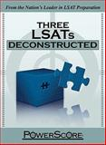 PowerScore's Three LSATs Deconstructed, Killoran, David M. and Denning, Jon M., 0980178274