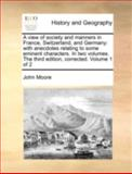 A View of Society and Manners in France, Switzerland, and Germany, John Moore, 1140698273
