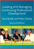 Leading and Managing Continuing Professional Development : Developing People, Developing Schools, Bubb, Sara and Earley, Peter, 1412948274