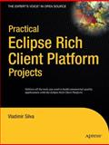 Practical Eclipse Rich Client Platform Projects, Silva, Vladimir, 1430218274