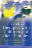 Narrative Therapies with Children and Their Families : A Practitioner's Guide to Concepts and Approaches, , 1583918272