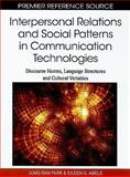 Interpersonal Relations and Social Patterns in Communication Technologies 9781615208272