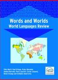 Words and Worlds : World Languages Review, Marti, Felix and Ortega, Paul, 1853598275