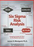 Six Sigma Risk Analysis : Designing Analytic QC Plans for the Medical Laboratory, Westgard, James O., 1886958270