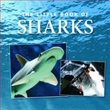 Little Book of Sharks, Ian Welch and Louise Malo, 1905828276