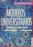 Modelos Universitarios : Los Rumbos Alternativos de la Universidad y la Innovación, Rojas Bravo, Gustavo, 9681678273