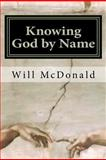 Knowing God by Name, Will McDonald, 0615468276