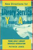 New Directions for Library Service to Young Adults, Jones, Patrick, 0838908276