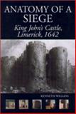 The Anatomy of a Siege : King John's Castle, Limerick 1642, Wiggins, Kenneth L., 0851158277