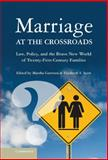 Marriage at the Crossroads : Law, Policy, and the Brave New World of 21st-Century Families, , 1107018277