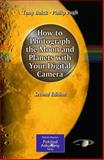 How to Photograph the Moon and Planets with Your Digital Camera, Buick, Tony and Pugh, Philip, 1441958274