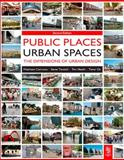 Public Places Urban Spaces : The Dimensions of Urban Design, Carmona, Matthew and Heath, Tim, 1856178277