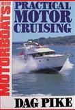Practical Motor Cruising, Dag Pike, 0229118275