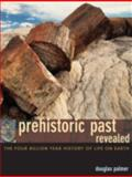 Prehistoric Past Revealed, Douglas Palmer, 0520248279