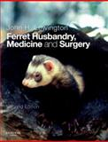 Ferret Husbandry, Medicine and Surgery, , 0702028274
