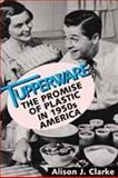 Tupperware, Alison J. Clarke, 1560988274