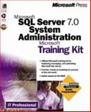 Microsoft SQL Server 7.0 System Administration Training Kit, Microsoft Official Academic Course Staff and Microsoft Press Staff, 1572318279