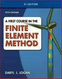 A First Course in the Finite Element Method, SI Version, Logan, Daryl, 0495668273