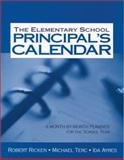 The Elementary School Principal's Calendar : A Month-by-Month Planner for the School Year, Ricken, Robert and Terc, Michael, 0761978275